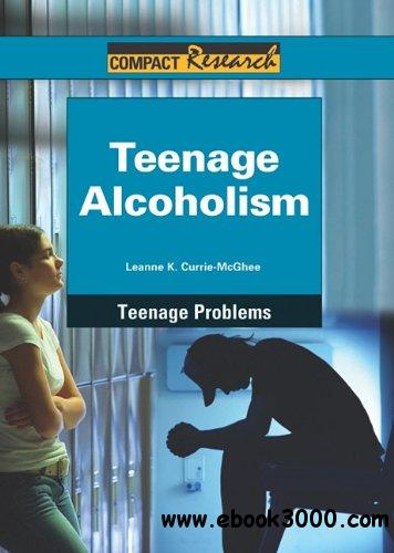 Teenage Alcoholism (Compact Research: Teenage Problems)