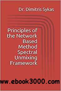 Principles of the Network Based Method Spectral Unmixing Framework