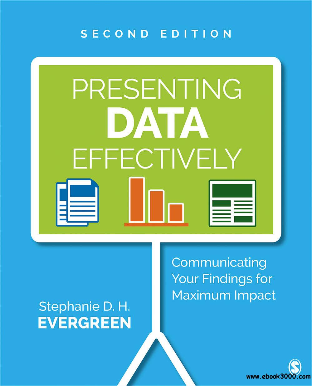 Presenting Data Effectively: Communicating Your Findings for Maximum Impact, Second Edition
