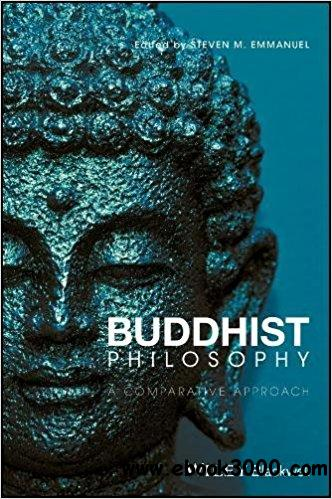 Buddhist Philosophy: A Comparative Approach