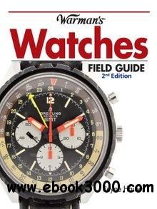 Warman's Watches Field Guide, 2nd  Edition
