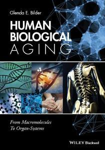Human Biological Aging : From Macromolecules to Organ-Systems