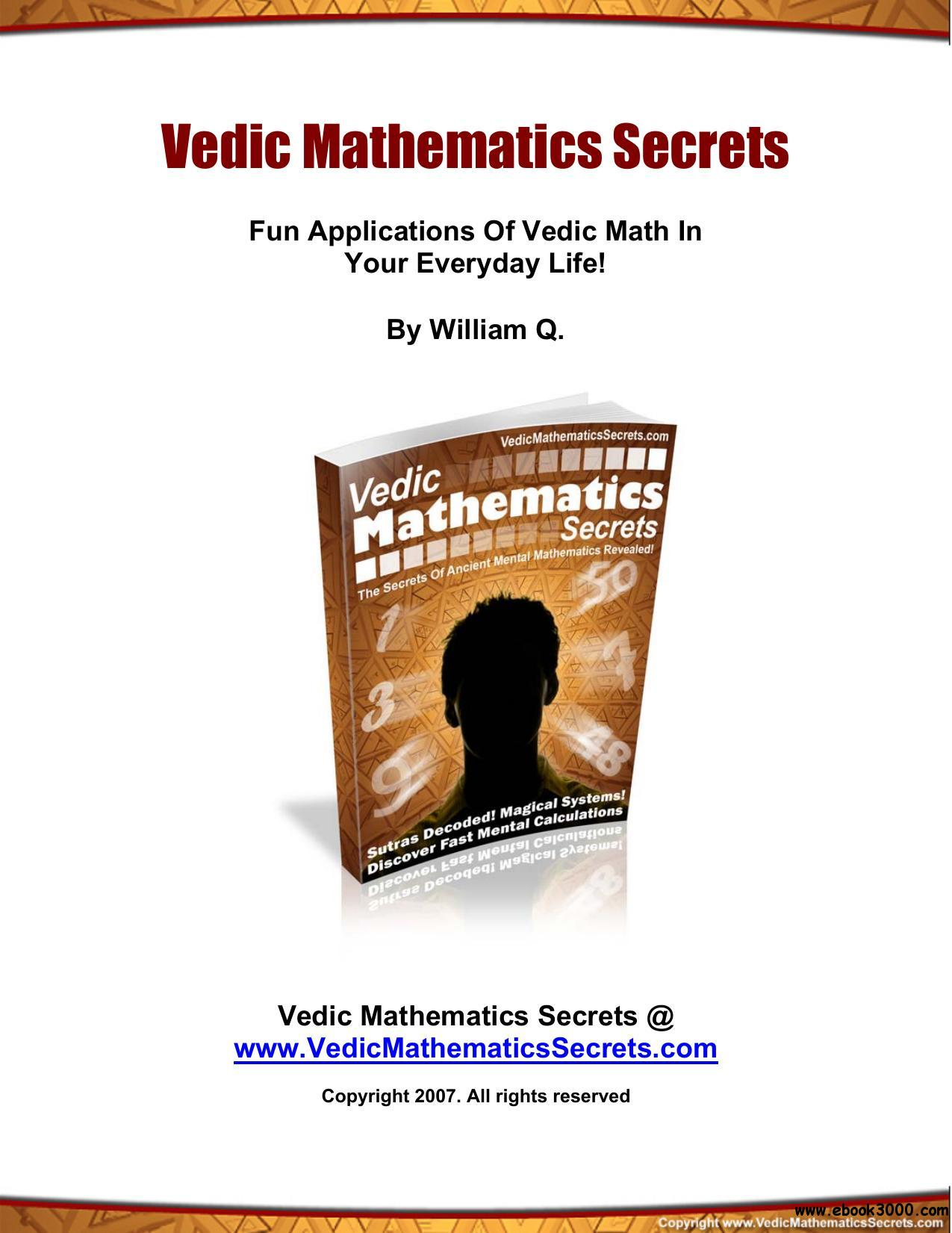 Vedic Mathematics Secrets: Fun Applications of Vedic Math In Your EveryDay Life!