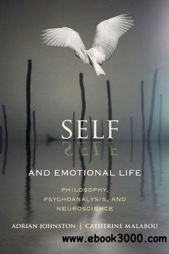 Self and Emotional Life: Philosophy, Psychoanalysis, and Neuroscience