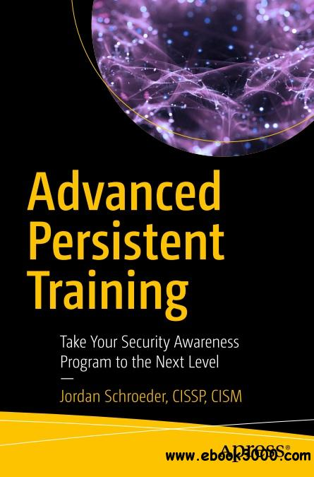 Advanced Persistent Training: Take Your Security Awareness Program to the Next Level