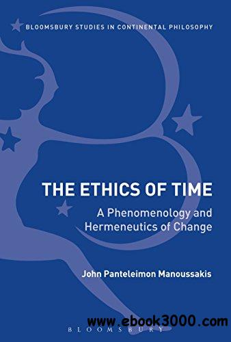 The Ethics of Time: A Phenomenology and Hermeneutics of Change