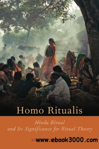 Homo Ritualis: Hindu Ritual and Its Significance for Ritual Theory