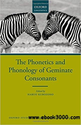 The Phonetics and Phonology of Geminate Consonants