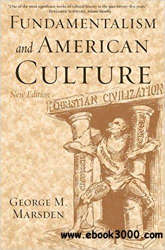 Fundamentalism and American Culture, 2nd Edition