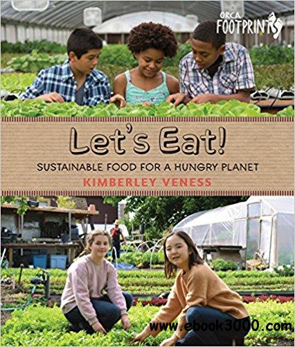 Let's Eat: Sustainable Food for a Hungry Planet