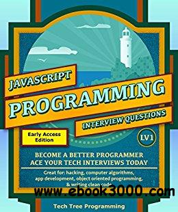 Javascript: Interview Questions & Programming, LV1 - The Fundamentals; BECOME A BETTER PROGRAMMER