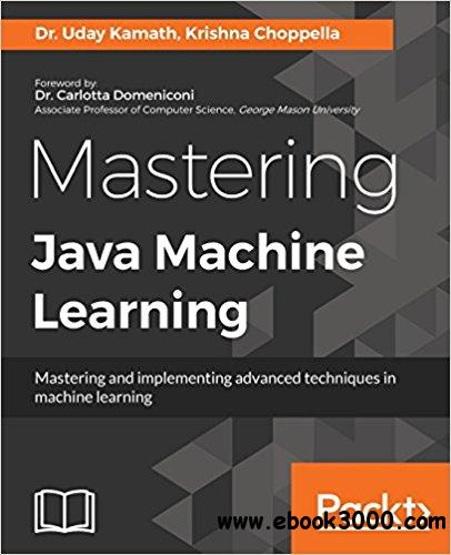 Mastering Java Machine Learning