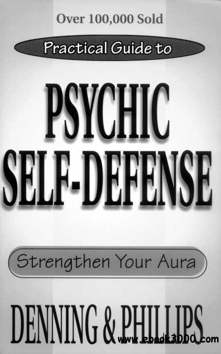 The Llewellyn Practical Guide To Psychic Self-Defense & Well Being