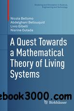 A Quest Towards a Mathematical Theory of Living Systems (Modeling and Simulation in Science, Engineering and Technology)