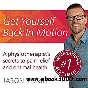 Get Yourself Back in Motion (Audiobook)
