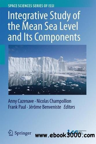 Integrative Study of the Mean Sea Level and Its Components (Space Sciences Series of ISSI)