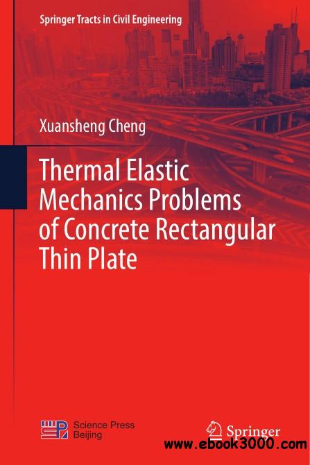 Thermal Elastic Mechanics Problems of Concrete Rectangular Thin Plate