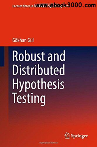 Robust and Distributed Hypothesis Testing (Lecture Notes in Electrical Engineering)