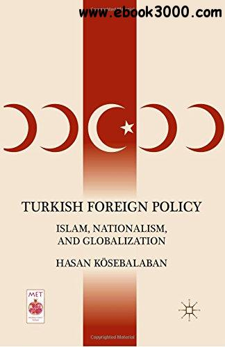 Turkish Foreign Policy: Islam, Nationalism, and Globalization (Middle East Today)
