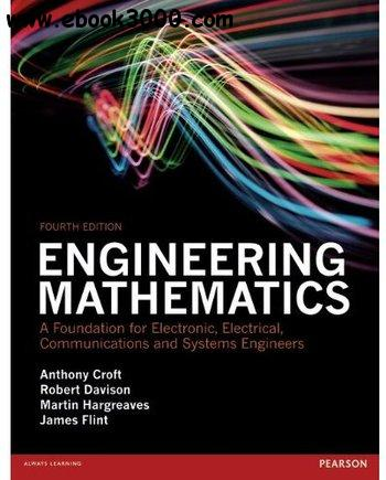 Engineering Mathematics: A Foundation for Electronic, Electrical, Communications and Systems Engineers, 4th edition
