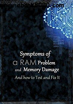 Symptoms of a RAM Problem and memory Damage : How to Test and Fix It
