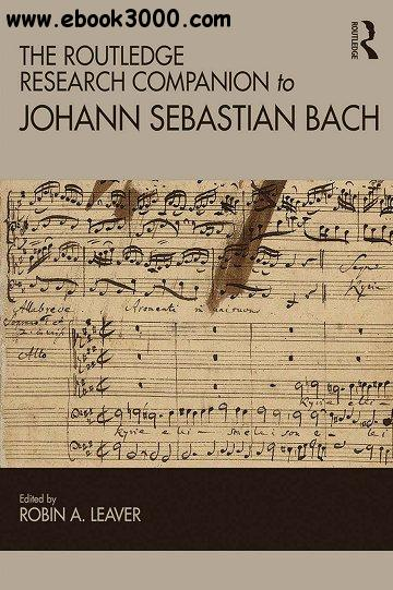 The Routledge Research Companion to Johann Sebastian Bach