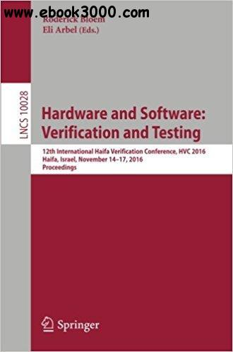 Hardware and Software: Verification and Testing: 12th International Haifa Verification Conference