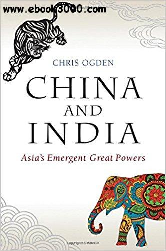 China and India: Asia��s Emergent Great Powers
