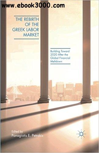 The Rebirth of the Greek Labor Market: Building Toward 2020 After the Global Financial Meltdown