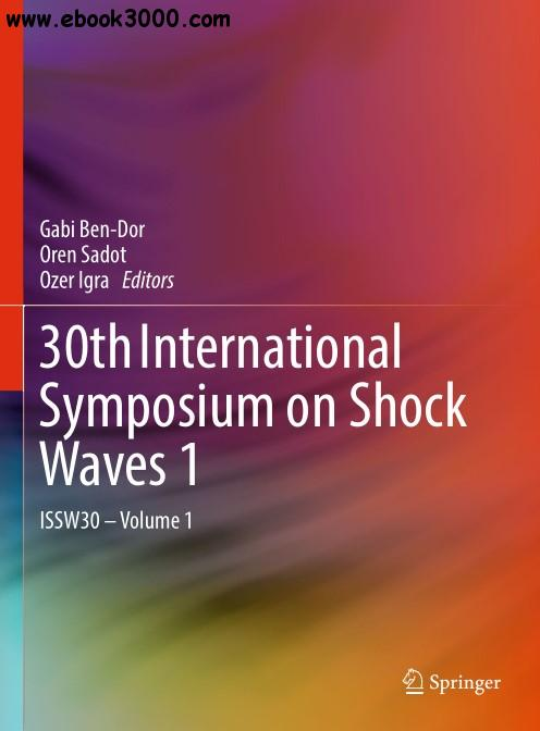 30th International Symposium on Shock Waves 1: ISSW30 - Volume 1
