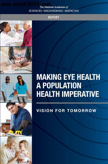 Making Eye Health a Population Health Imperative: Vision for Tomorrow