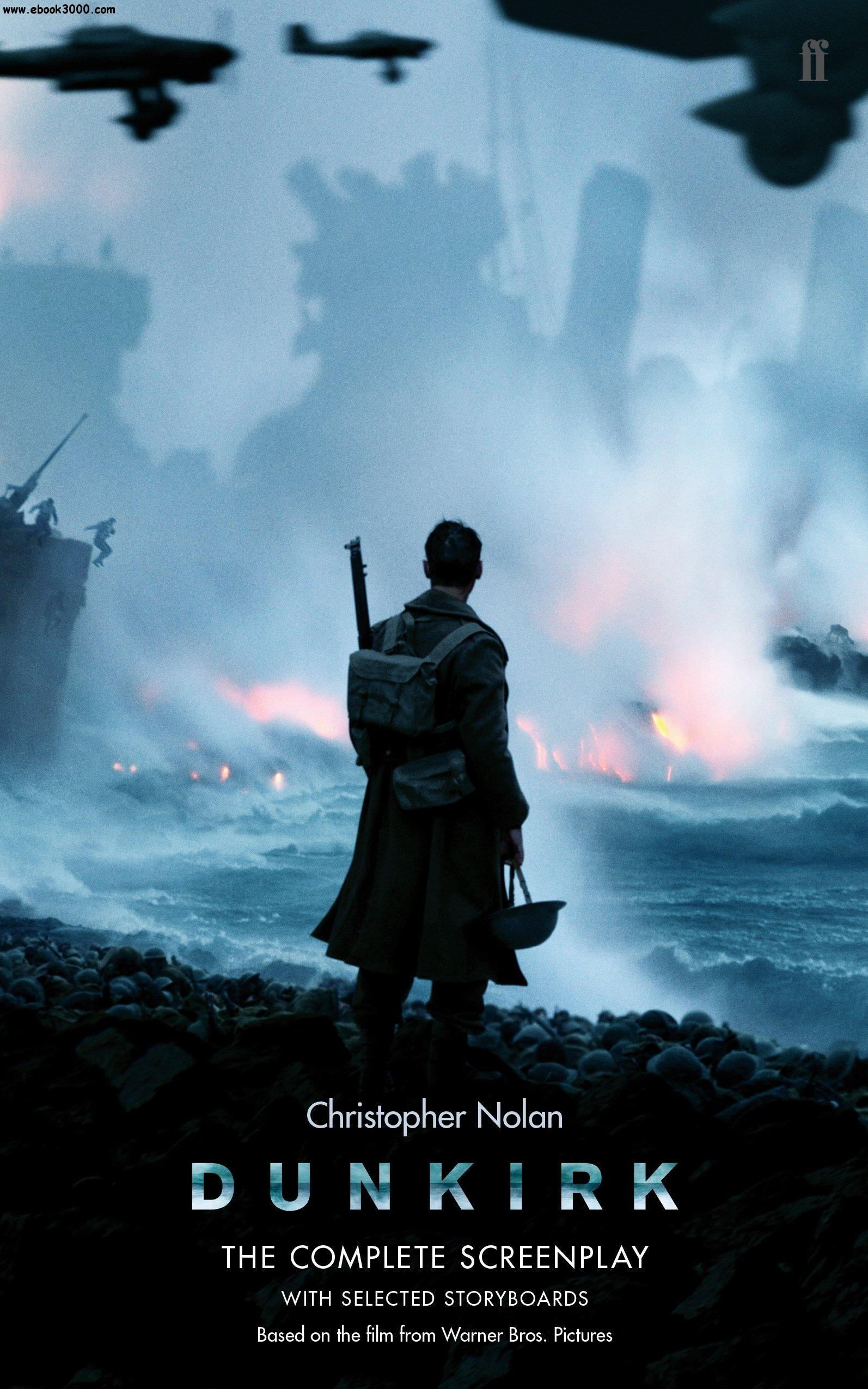 Dunkirk: The Complete Screenplay With Selected Storyboards