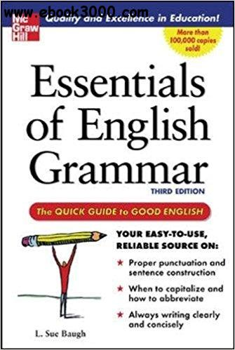 Essentials of English Grammar: A Quick Guide To Good English