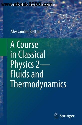 A Course in Classical Physics 2-Fluids and Thermodynamics (Undergraduate Lecture Notes in Physics)