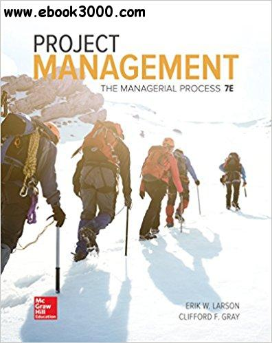 Project Management: The Managerial Process, 7th edition