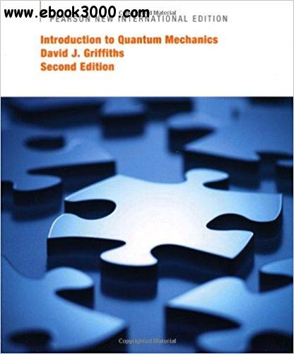 Introduction to Quantum Mechanics, New International Edition, 2nd edition