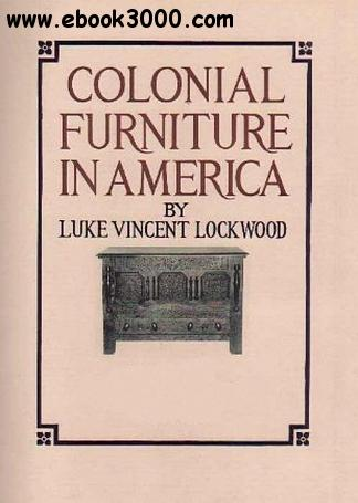 Colonial Furniture in America: Vol. 1