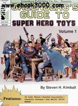Greenberg's Guide to Super Hero Toys vol.1