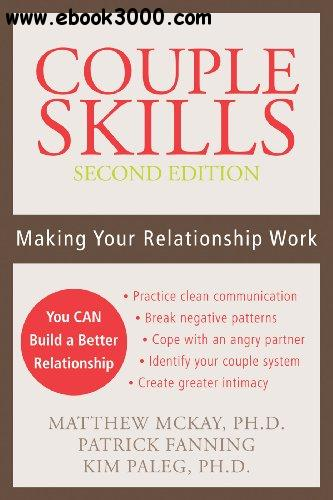 Couple Skills: Making Your Relationship Work, 2nd Edition