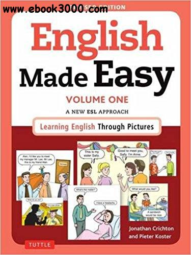 English Made Easy, Volume One: A New ESL Approach: Learning English Through Pictures