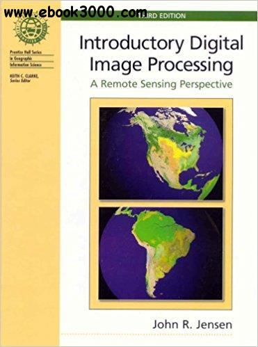 Introductory Digital Image Processing, 3rd  Edition