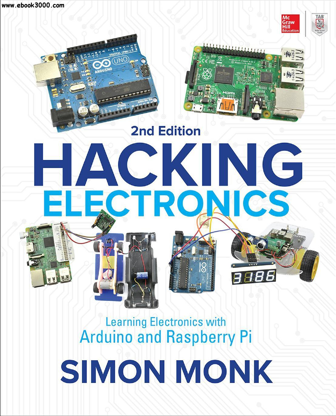 Hacking Electronics: Learning Electronics with Arduino and Raspberry Pi, 2nd Edition