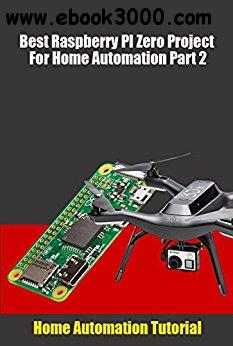 Best Raspberry PI Zero Project For Home Automation Part 2: Home Automation Tutorial