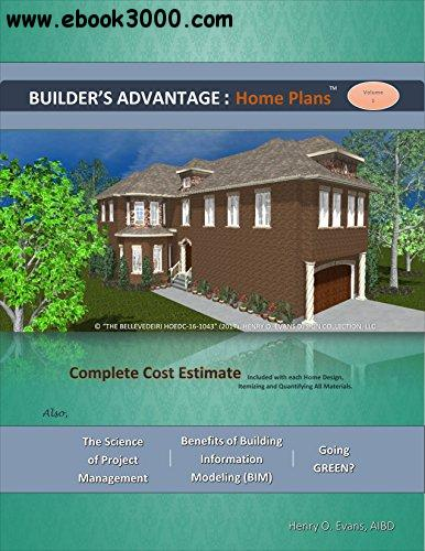 Builder's Advantage: Home Plans: Volume 1