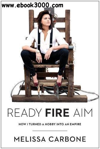 Ready, Fire, Aim: How I Turned a Hobby Into an Empire