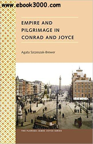 Empire and Pilgrimage in Conrad and Joyce