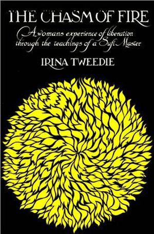 The Chasm of Fire: A woman's experience of liberation through the teachings of a Sufi Master