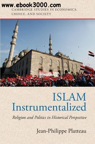 Islam Instrumentalized: Religion and Politics in Historical Perspective