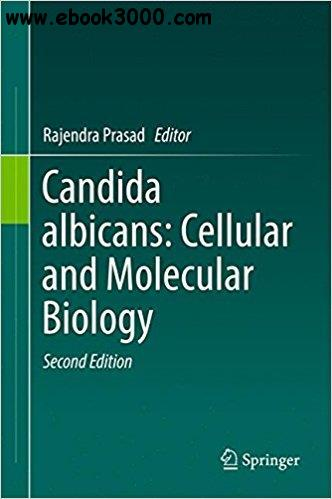 Candida albicans: Cellular and Molecular Biology, 2nd  Edition