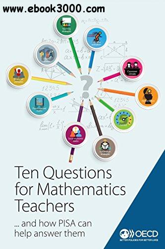 Ten Questions for Mathematics Teachers�� and How PISA Can Help Answer Them